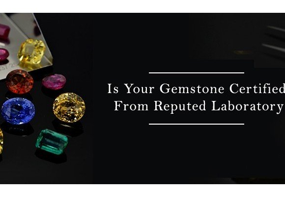 Significance of Gemstone Certification and their authenticity.